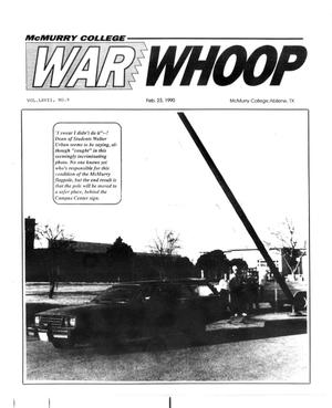 Primary view of object titled 'McMurry College War Whoop (Abilene, Tex.), Vol. 67, No. 9, Ed. 1, Friday, February 23, 1990'.