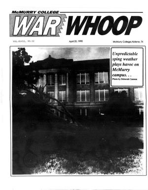 Primary view of object titled 'McMurry College War Whoop (Abilene, Tex.), Vol. 67, No. 12, Ed. 1, Friday, April 20, 1990'.