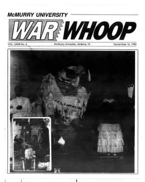 Primary view of object titled 'McMurry University War Whoop (Abilene, Tex.), Vol. 68, No. 6, Ed. 1, Friday, November 16, 1990'.