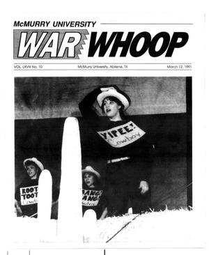 McMurry University War Whoop (Abilene, Tex.), Vol. 68, No. 10, Ed. 1, Tuesday, March 12, 1991