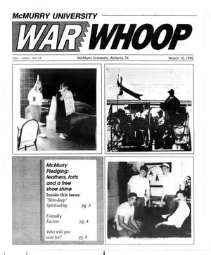 Primary view of object titled 'McMurry University War Whoop (Abilene, Tex.), Vol. 69, No. 10, Ed. 1, Tuesday, March 10, 1992'.