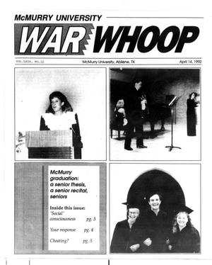 Primary view of object titled 'McMurry University War Whoop (Abilene, Tex.), Vol. 69, No. 12, Ed. 1, Tuesday, April 14, 1992'.