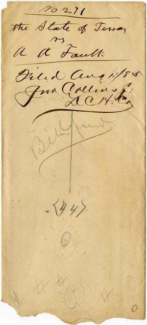 Documents related to the case of The State of Texas vs. A. A. Faulk, cause no. 271, 1875