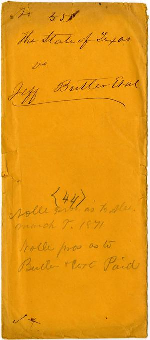 Documents related to the case of The State of Texas vs. Jeff Butler and Aleck McAlexander, cause no. 551, 1871