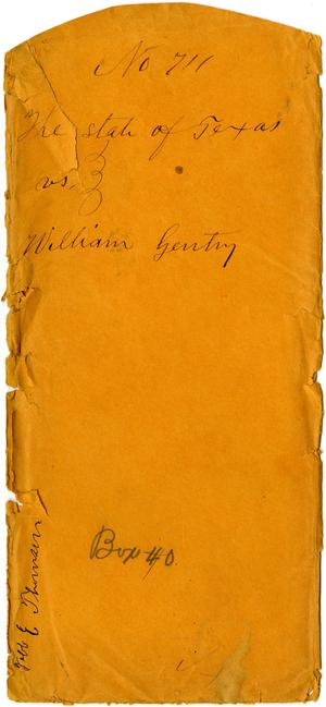 Documents related to the case of The State of Texas vs. William Gentry, cause no. 711, 1871