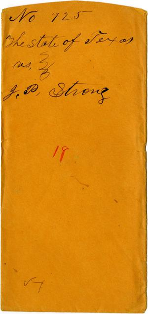 Primary view of object titled 'Documents related to the case of The State of Texas vs. J. P. Strong, cause no. 725, 1871'.
