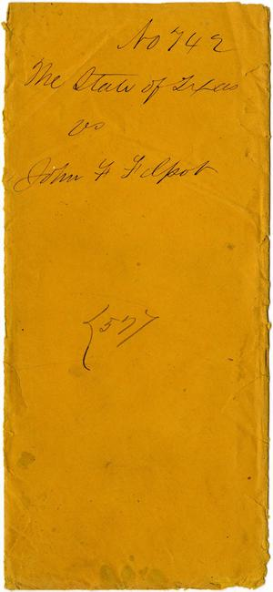 Primary view of object titled 'Documents related to the case of The State of Texas vs. John F. Felpot, cause no. 742a, 1875'.