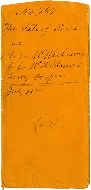 Primary view of Documents related to the case of The State of Texas vs. A. J. McWilliams, C. C. McWilliams, and Leroy Cooper, cause no. 767, 1872