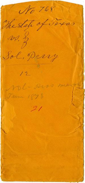 Primary view of object titled 'Documents related to the case of The State of Texas vs. Soloman Perry, cause no. 768, 1872'.