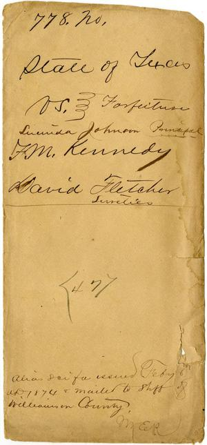 Primary view of object titled 'Documents related to the case of The State of Texas vs. Lucinda Johnson, principal, F. M. Kennedy, and David Fletcher, sureties, cause no. 778, 1874'.