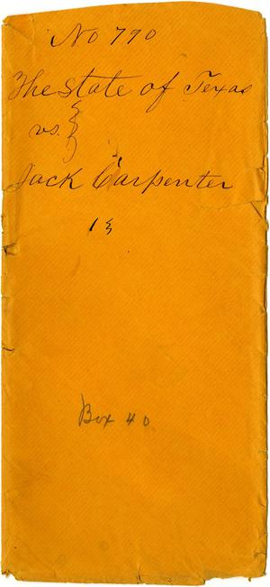 Primary view of object titled 'Documents related to the case of The State of Texas vs. Jack Carpenter, cause no. 790, 1873'.