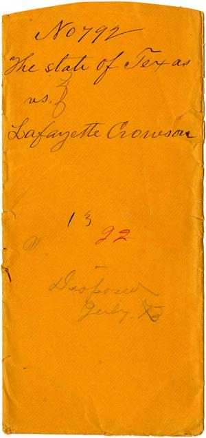 Documents related to the case of The State of Texas vs. Lafayette Crowson, cause no. 792, 1872