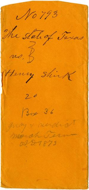 Documents related to the case of The State of Texas vs. Henry Shirk, cause no. 793, 1872