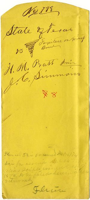 Primary view of object titled 'Documents related to the case of The State of Texas vs. H. M. Pratt, principal, J. C. Simmons, security, cause no. 798a, 1874'.