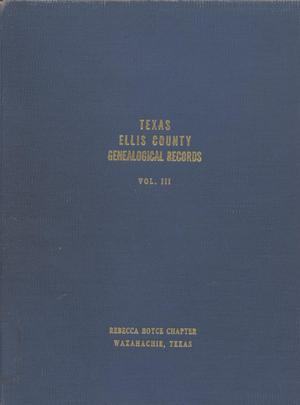 Primary view of object titled 'Texas Genealogical Records, Ellis County, Volume 3, 1750-1955'.