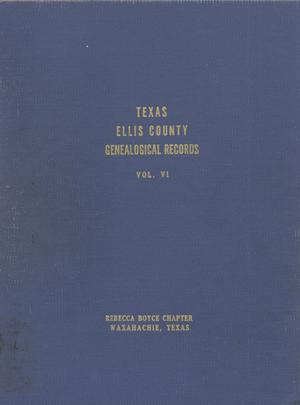 Primary view of object titled 'Texas Genealogical Records, Ellis County, Volume 6, 1784-1955'.