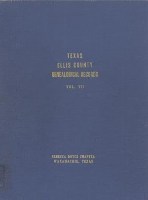 Primary view of object titled 'Texas Genealogical Records, Ellis County, Volume 7, 1800-1955'.