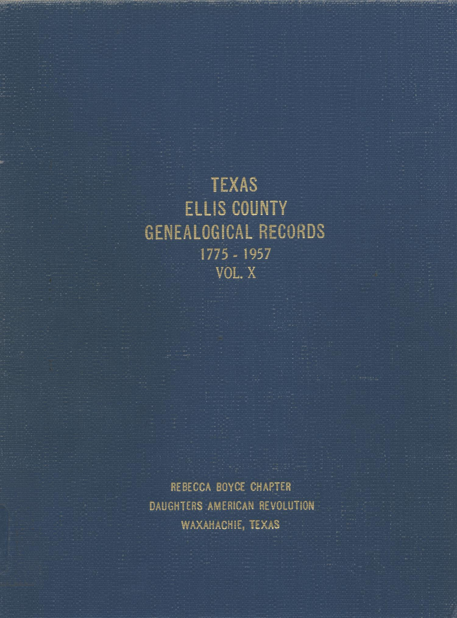 Texas Genealogical Records, Ellis County, Volume 10, 1775-1957                                                                                                      Front Cover