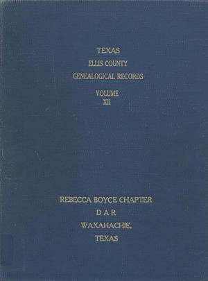 Primary view of object titled 'Texas Genealogical Records, Ellis County, Volume 12, 1850-1950'.
