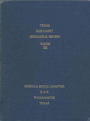 Primary view of object titled 'Texas Genealogical Records, Ellis County, Volume 13, 1700-1959'.
