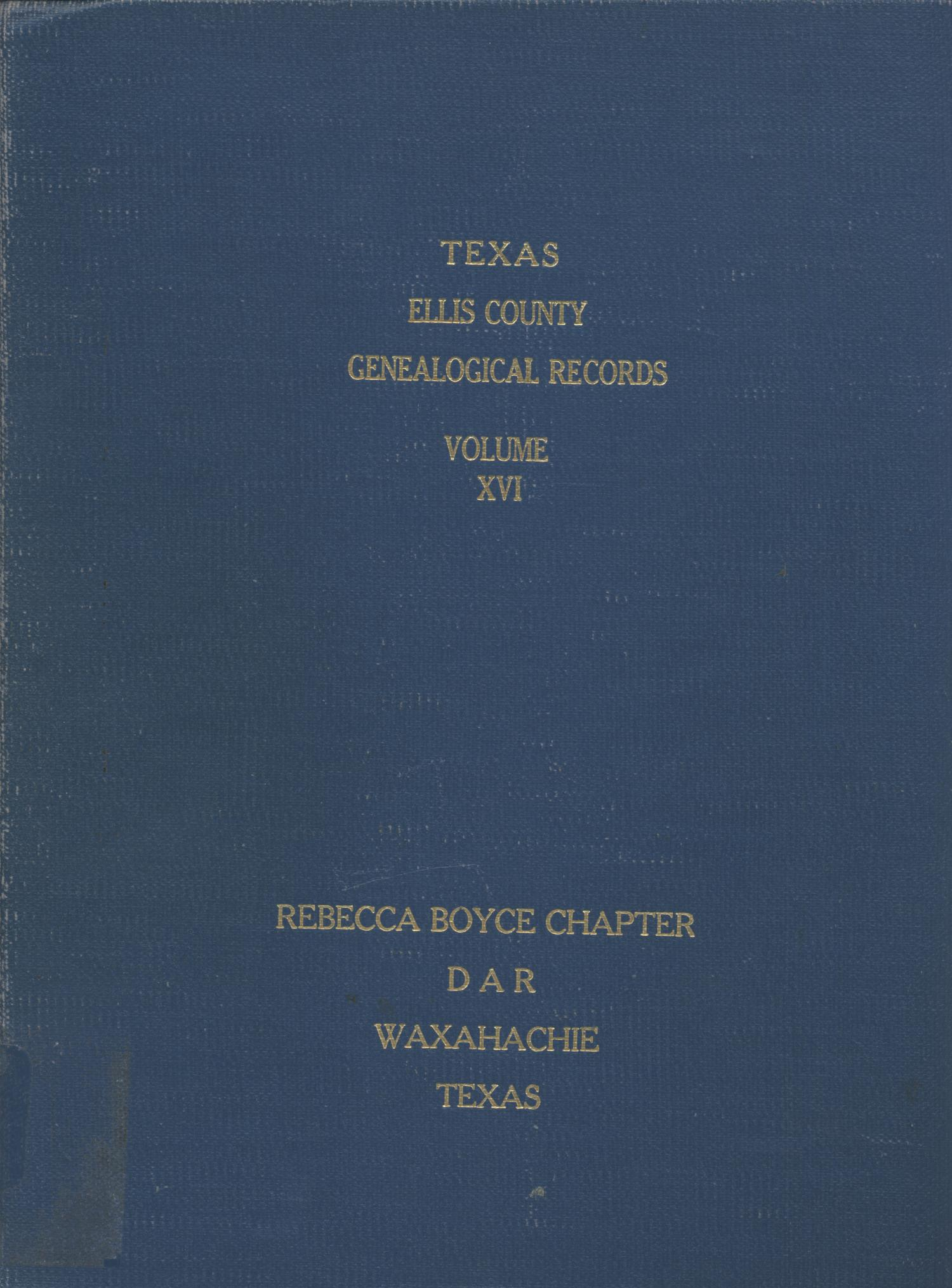 Texas Genealogical Records, Ellis County, Volume 16, 1800-1962                                                                                                      Front Cover