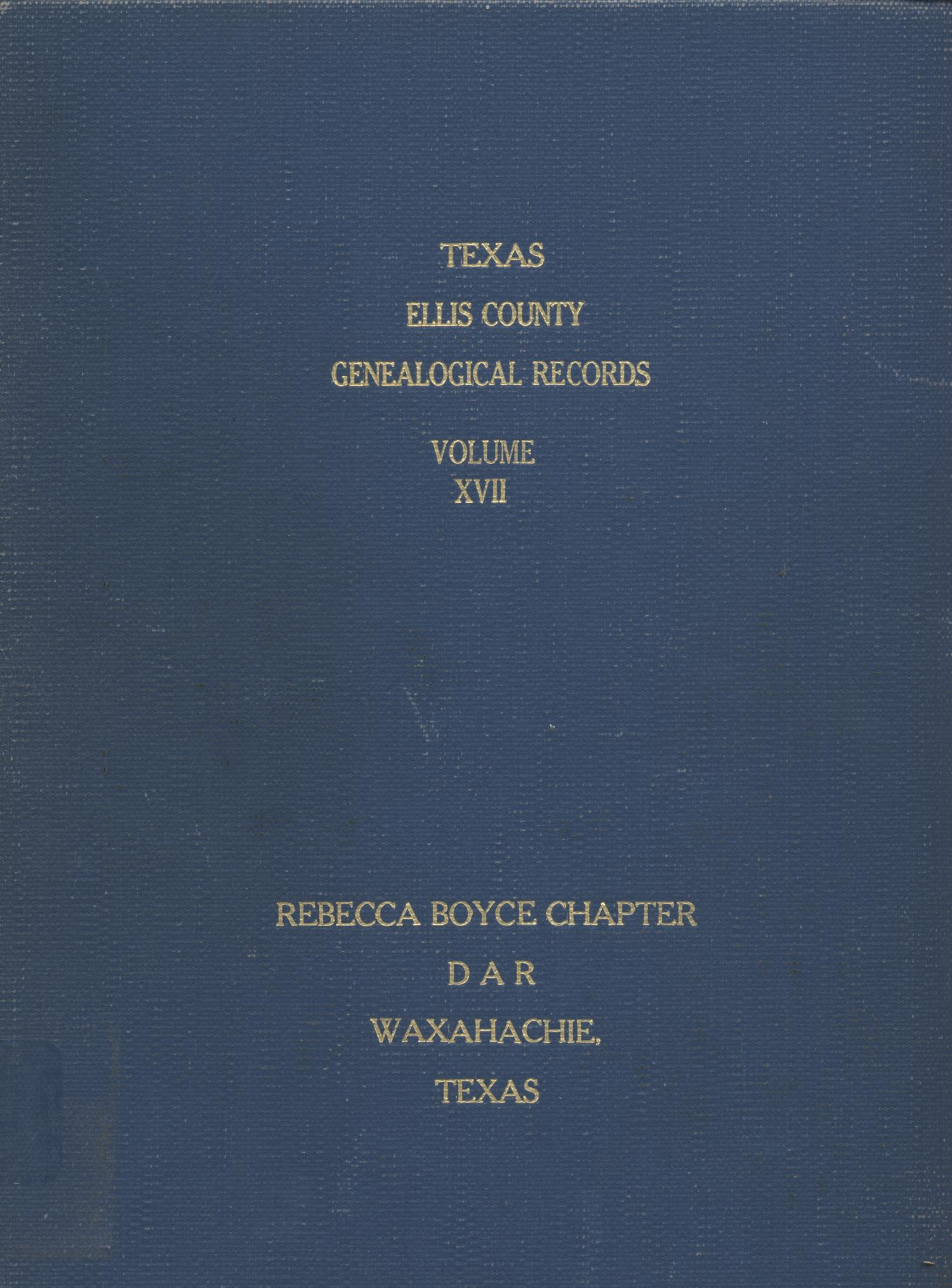 Texas Genealogical Records, Ellis County, Volume 17, 1800-1963                                                                                                      Front Cover