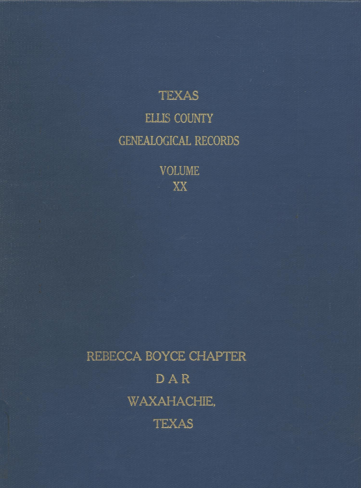 Texas Genealogical Records, Ellis County, Volume 20, 1720-1967                                                                                                      Front Cover