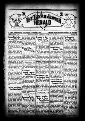 Primary view of object titled 'The Texas Jewish Herald (Houston, Tex.), Vol. 27, No. 46, Ed. 1 Thursday, February 22, 1934'.