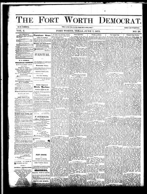 Primary view of The Fort Worth Democrat. (Fort Worth, Tex.), Vol. 2, No. 28, Ed. 1 Saturday, June 7, 1873