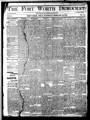 Primary view of The Fort Worth Democrat. (Fort Worth, Tex.), Vol. 2, No. 12, Ed. 1 Saturday, February 15, 1873