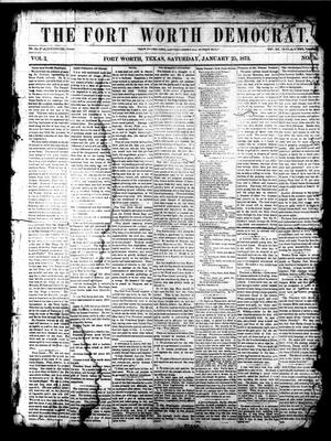 Primary view of object titled 'The Fort Worth Democrat. (Fort Worth, Tex.), Vol. 2, No. 9, Ed. 1 Saturday, January 25, 1873'.
