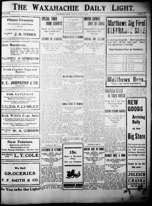 Primary view of The Waxahachie Daily Light. (Waxahachie, Tex.), Vol. 18, No. 108, Ed. 1 Tuesday, August 9, 1910