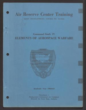 Primary view of object titled 'Command Study 4. Elements of Aerospace Warfare'.