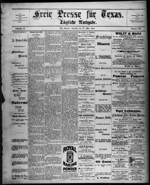 Primary view of Freie Presse für Texas. (San Antonio, Tex.), Vol. 19, No. 605, Ed. 1 Tuesday, May 27, 1884