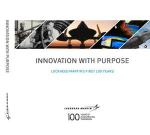 Innovation with Purpose: Lockheed Martin's First 100 Years
