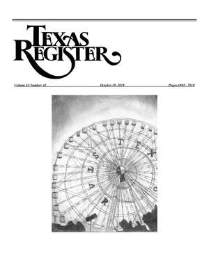 Texas Register, Volume 43, Number 42, Pages 6905-7010, October 19, 2018