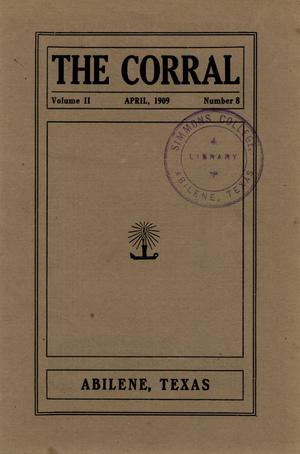 The Corral, Volume 2, Number 8, April, 1909
