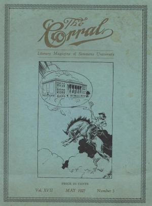 Primary view of object titled 'The Corral, Volume 17, Number 3, May 1927'.