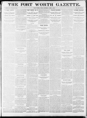 Fort Worth Gazette. (Fort Worth, Tex.), Vol. 15, No. 171, Ed. 1, Saturday, April 4, 1891