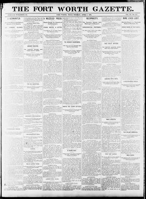 Primary view of object titled 'Fort Worth Gazette. (Fort Worth, Tex.), Vol. 15, No. 174, Ed. 1, Tuesday, April 7, 1891'.