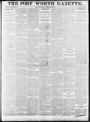 Primary view of object titled 'Fort Worth Gazette. (Fort Worth, Tex.), Vol. 13, No. 18, Ed. 1, Thursday, April 9, 1891'.