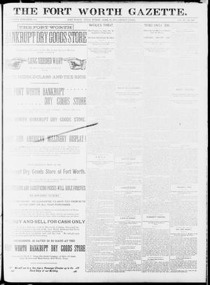 Primary view of object titled 'Fort Worth Gazette. (Fort Worth, Tex.), Vol. 15, No. 186, Ed. 1, Sunday, April 19, 1891'.