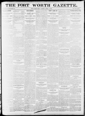 Primary view of object titled 'Fort Worth Gazette. (Fort Worth, Tex.), Vol. 15, No. 188, Ed. 1, Tuesday, April 21, 1891'.