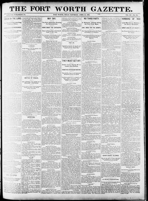 Primary view of object titled 'Fort Worth Gazette. (Fort Worth, Tex.), Vol. 15, No. 192, Ed. 1, Saturday, April 25, 1891'.