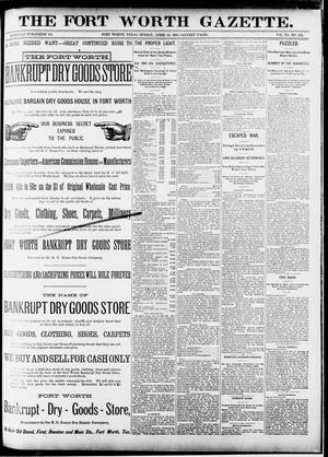 Primary view of object titled 'Fort Worth Gazette. (Fort Worth, Tex.), Vol. 15, No. 193, Ed. 1, Sunday, April 26, 1891'.