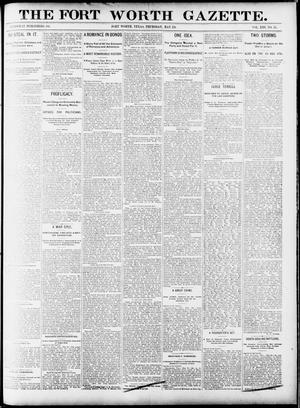 Primary view of object titled 'Fort Worth Gazette. (Fort Worth, Tex.), Vol. 13, No. 25, Ed. 1, Thursday, May 28, 1891'.