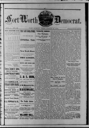 The Daily Fort Worth Democrat. (Fort Worth, Tex.), Vol. 1, No. 36, Ed. 1 Wednesday, August 16, 1876