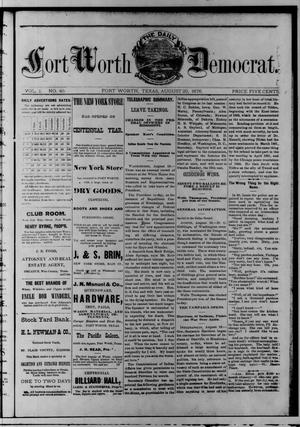 The Daily Fort Worth Democrat. (Fort Worth, Tex.), Vol. 1, No. 40, Ed. 1 Sunday, August 20, 1876