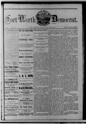 Primary view of The Daily Fort Worth Democrat. (Fort Worth, Tex.), Vol. [1], No. 19, Ed. 1 Wednesday, July 26, 1876