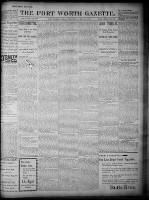 Primary view of Fort Worth Gazette. (Fort Worth, Tex.), Vol. 18, No. 188, Ed. 1, Wednesday, May 30, 1894